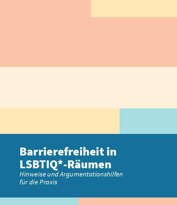 Neue Broschüre erschienen: Barrierefreiheit in LSBTIQ*-Räumen